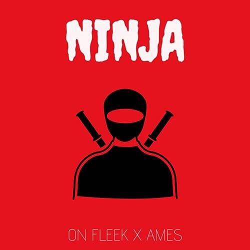 Ninja de On Fleek and AMES en Amazon Music - Amazon.es