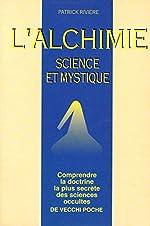 L'Alchimie - Science et mystique de Patrick Rivière