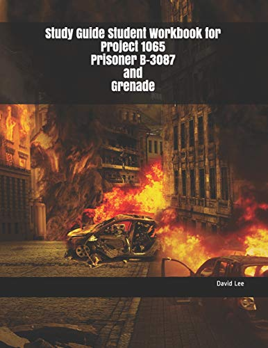 Study Guide Student Workbook for Project 1065 Prisoner B-3087 and Grenade