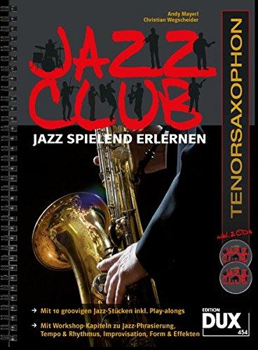 Jazz Club: Jazz spielend erlernen inkl 2 CD\'s. Ausgabe für Tenorsaxophon
