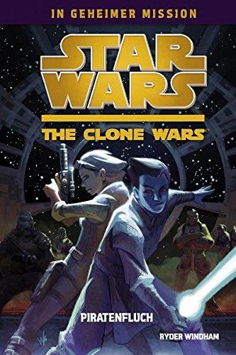 Star Wars - The Clone Wars: In geheimer Mission, Bd. 2: Piratenfluch