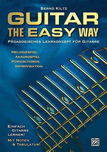 Guitar The Easy Way: Pädagigosches Lehrkonzept für Gitarre