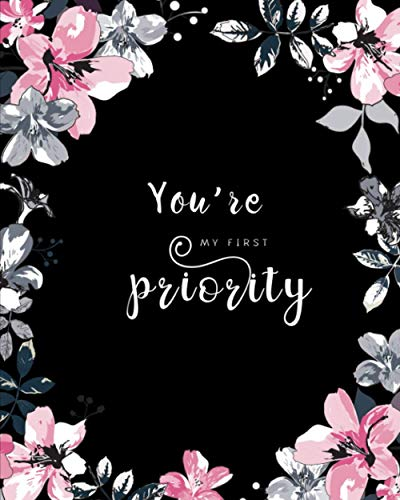 You're My First Priority: 8x10 Large Birthday Book for Recording Anniversaries / Important Dates | Jan-to-Dec Index | Classic Flower Frame Design Black