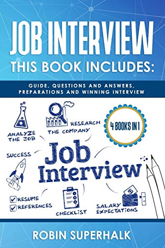 Job Interview: This Book Includes: Guide, Questions and Answers, Preparations and Winning Interview