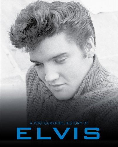 A Photographic History of Elvis (A Photo History)