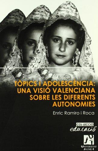 Tòpics i adolescencia: una visió valenciana sobre les diferents autonomies (Educació)