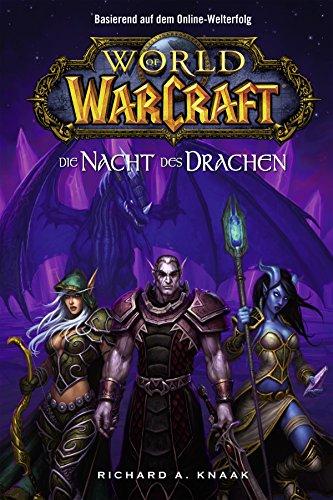 World of Warcraft: Die Nacht des Drachen: Roman zum Game