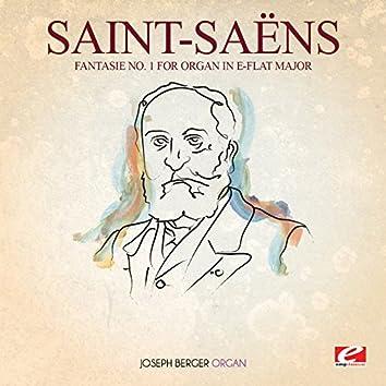 Saint-Saëns: Fantasie No. 1 for Organ in E-Flat Major (Digitally Remastered)