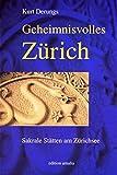 Geheimnisvolles Zürich: Sakrale Stätten am Zürichsee