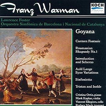 "Waxman:  ""Goyana"" - Carmen Fantasy; Roumanian Rhapsody No. 1' Introduction And Scherzo; Sinfonietta; Others"