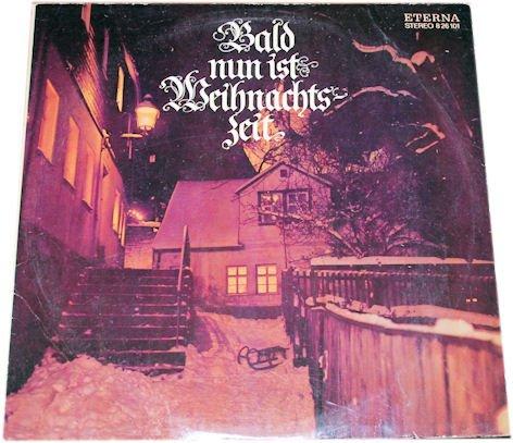 Bald nun ist Weihnachtszeit. Klassische Weihnachtslieder gesungen von berühmten Kinderchören der DDR.(VINYL/ SCHALLPLATTE/ LP)
