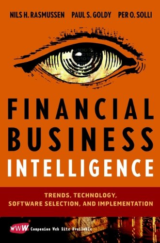 Financial Business Intelligence: Trends, Technology, Software Selection, and Implementation (English Edition)