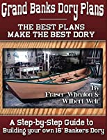 Grand Banks Dory Plans: A Step-by-step Guide to Building Your Own Dory