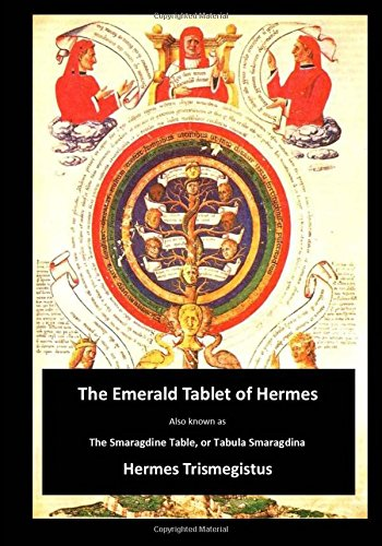 The Emerald Tablet of Hermes: The Smaragdine Table, or Tabula Smaragdina (Books on Alchemy)