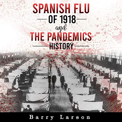 Spanish Flu of 1918 and the Pandemics History cover art