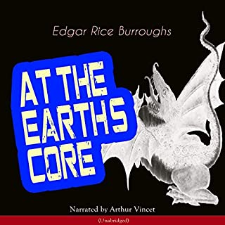 At the Earth's Core     Pellucidar 1              By:                                                                                                                                 Edgar Rice Burroughs                               Narrated by:                                                                                                                                 Arthur Vincet                      Length: 4 hrs and 55 mins     4 ratings     Overall 4.0