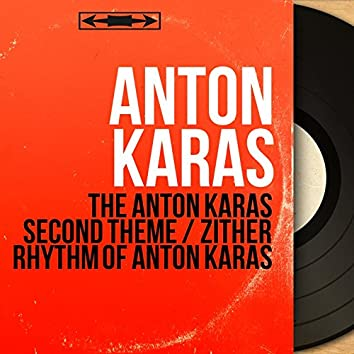 The Anton Karas Second Theme / Zither Rhythm of Anton Karas (Mono Version)