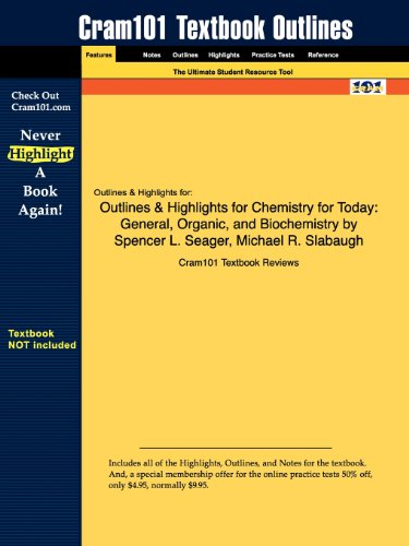 Outlines & Highlights for Chemistry for Today: General, Organic, and Biochemistry by Spencer L. Seager, Michael R. Slaba