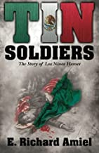 Tin Soldiers: The Story of Los Ninos Heroes