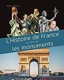 L' histoire de France racontée par les monuments
