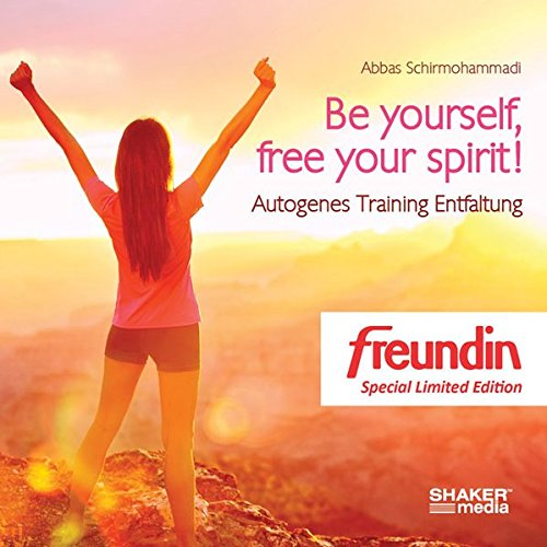 Be yourself, free your spirit! - Autogenes Training Entfaltung