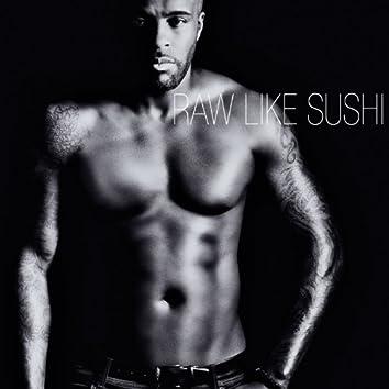 Raw Like Sushi