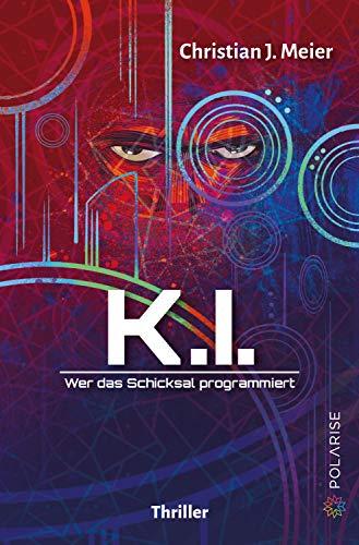K.I.: Wer das Schicksal programmiert
