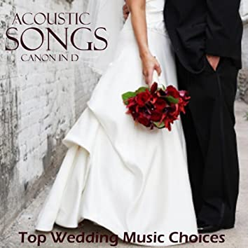 Acoustic Songs - Canon in D - Top Wedding Music Choices