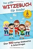 Das große Witzebuch für Kinder: Über 500 lustige Kinderwitze und
