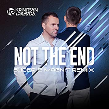 Not the End (Slider and Magnit Remix)