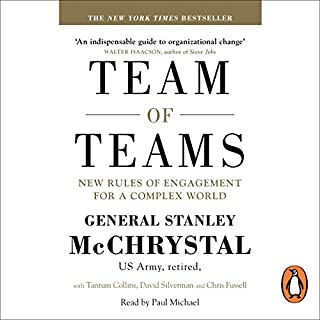 Team of Teams     New Rules of Engagement for a Complex World              By:                                                                                                                                 General Stanley McChrystal,                                                                                        David Silverman,                                                                                        Tantum Collins,                   and others                          Narrated by:                                                                                                                                 Paul Michael                      Length: 12 hrs and 6 mins     118 ratings     Overall 4.7