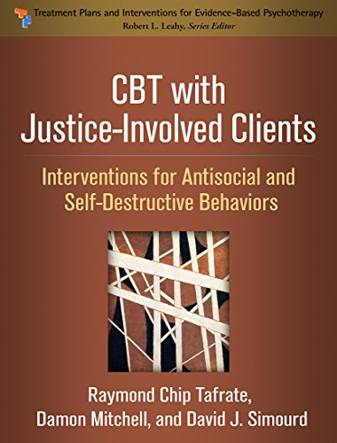 Compare Textbook Prices for CBT with Justice-Involved Clients: Interventions for Antisocial and Self-Destructive Behaviors Treatment Plans and Interventions for Evidence-Based Psychotherapy Illustrated Edition ISBN 9781462534906 by Tafrate, Raymond Chip,Mitchell, Damon,Simourd, David J.