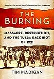 The Burning: Massacre, Destruction, and the Tulsa Race Riot of 1921 (English Edition)