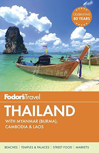 Fodor's Thailand: with Myanmar (Burma), Cambodia & Laos (Full-color Travel Guide (14), Band 14)
