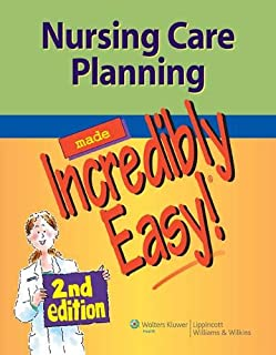 Nursing Care Planning Made Incredibly Easy! (Incredibly Easy! Series®)