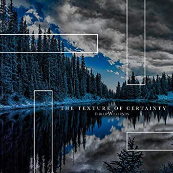 The Texture of Certainty