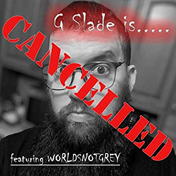 Cancelled (feat. WORLDSNOTGREY)