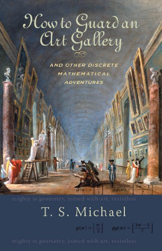 How to Guard an Art Gallery and Other Discrete Mathematical Adventures (English Edition)
