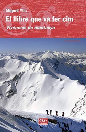 El Llibre Que Va Fer Cim. Vivéncies De Muntanya: Vivències de muntanya: 6 (Viatgers)