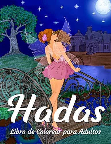 Hadas Libro de Colorear para Adultos: Dibujos de Mágicos y Romántica para Coloración (Adultos Libros para Colorear)