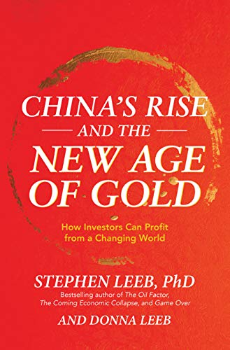 China's Rise and the New Age of Gold: How Investors Can Profit from a Changing World (English Edition)