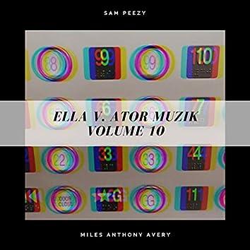 Ella V. Ator Muzik Volume 10
