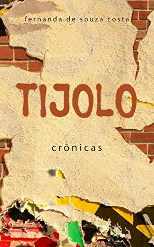 Tijolo: Crônicas. (Portuguese Edition)
