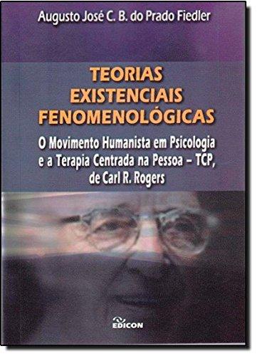 Teorias Existenciais Fenomenológicas