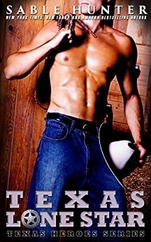 Texas Lonestar (Texas Heroes Book 4) by [Sable Hunter, Texas Heroes]