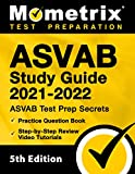 ASVAB Study Guide 2021-2022: ASVAB Test Prep Secrets, Practice Question Book, Step-by-Step Review Video Tutorials: [5th Edition]