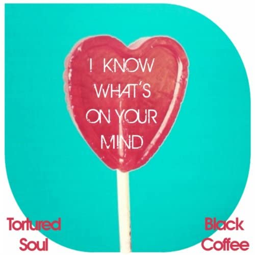 Tortured Soul Vs. Black Coffee
