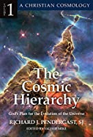 The Cosmic Hierarchy, 1: God's Plan for the Evolution of the Universe (A Christian Cosmology)