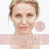The Longevity Book: The Science of Aging, the Biology of Strength, and the Privilege of Time, Includes PDF Disc
