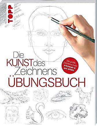 Die Kunst des Zeichnens Übungsbuch it gezielte Training Schritt für Schritt zu Zeichenprofifrechverlag